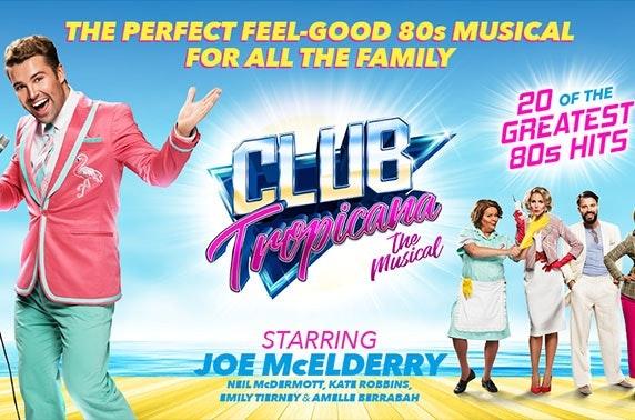 Club Tropicana the Musical at Edinburgh Playhouse