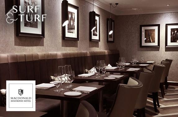 Surf & Turf dining, 4* Macdonald Holyrood Hotel