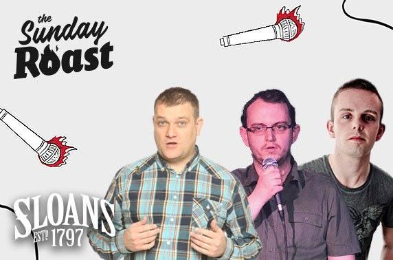 Sunday Roast comedy & lunch, Sloans