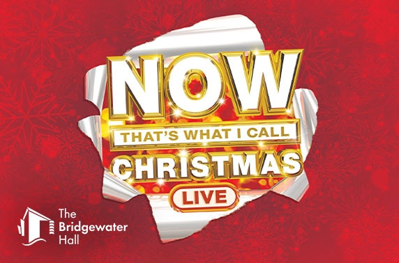 Now That's What I Call Christmas Live! The Bridgewater Hall