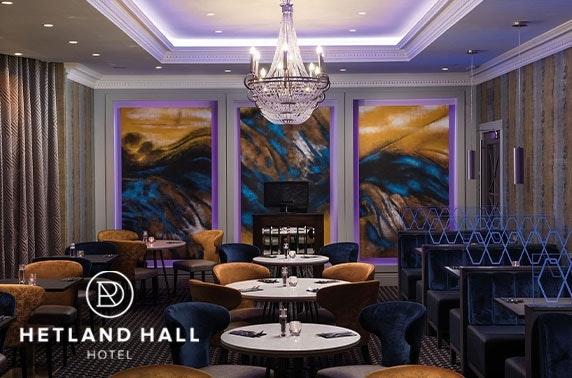 4* Hetland Hall Hotel stay