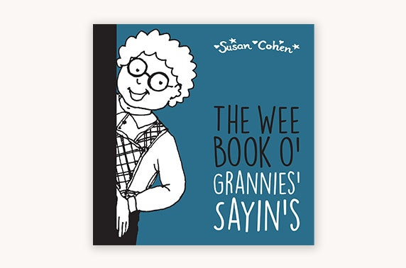 Copies of The Wee Book O' Grannies' Sayin's and O' Clarty Secrets from The Wee Book Company