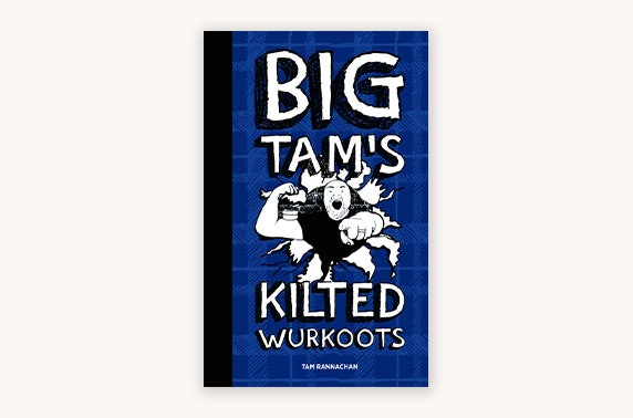 Copies of The Wee Book O' Pure Stoatin' Joy and Big Tam's Kilted Wurkoots from The Wee Book Company