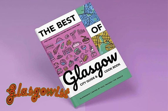 The Best of Glasgow City Guide and Cook Book from Glasgowist