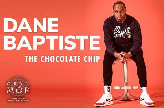 Dane Baptiste: The Chocolate Chip at Òran Mór